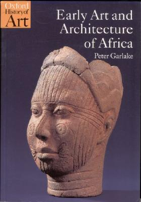 Early Art and Architecture of Africa By Garlake, Peter