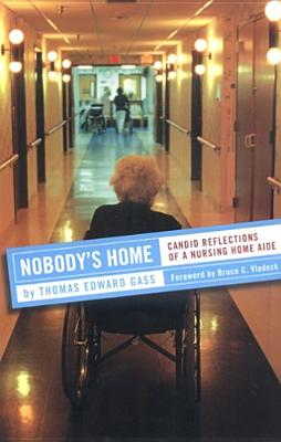 Nobody's Home By Gass, Thomas Edward/ Vladeck, Bruce C. (FRW)